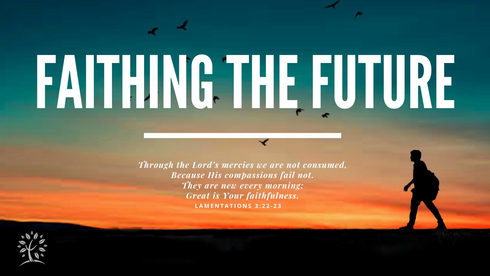 Faithing The Future