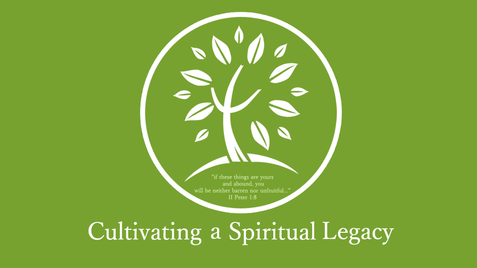 Series: Cultivating a Spiritual Legacy