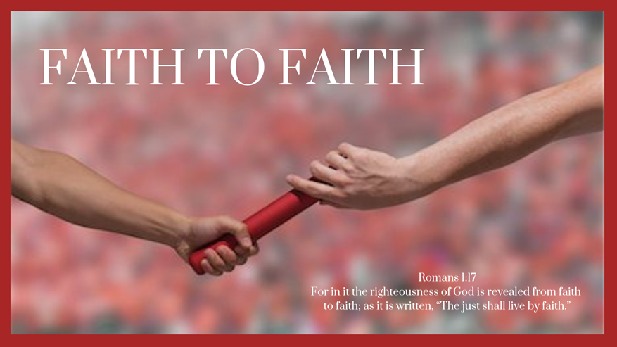 Series: <span>From Faith to Faith</span>