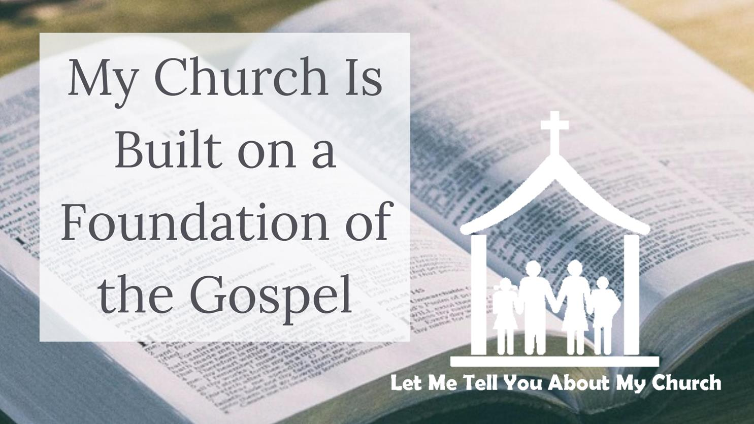 My Church is Built on a Foundation of the Gospel