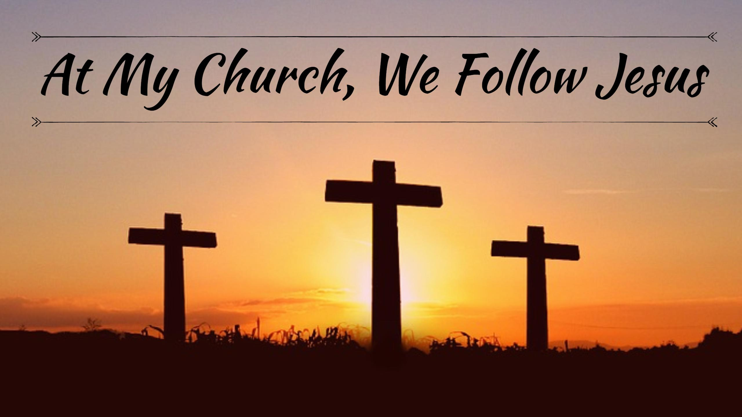 Series: At My Church We Follow Jesus